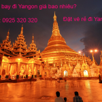 Vé máy bay đi Yangon Myanmar khứ hồi giá bao nhiêu?